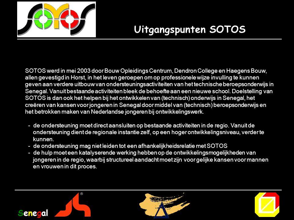 SOTOS werd in mei 2003 door Bouw Opleidings Centrum, Dendron College en Haegens Bouw, allen gevestigd in Horst, in het leven geroepen om op professionele wijze invulling te kunnen geven aan verdere uitbouw van ondersteuningsactiviteiten van het technische beroepsonderwijs in Senegal.