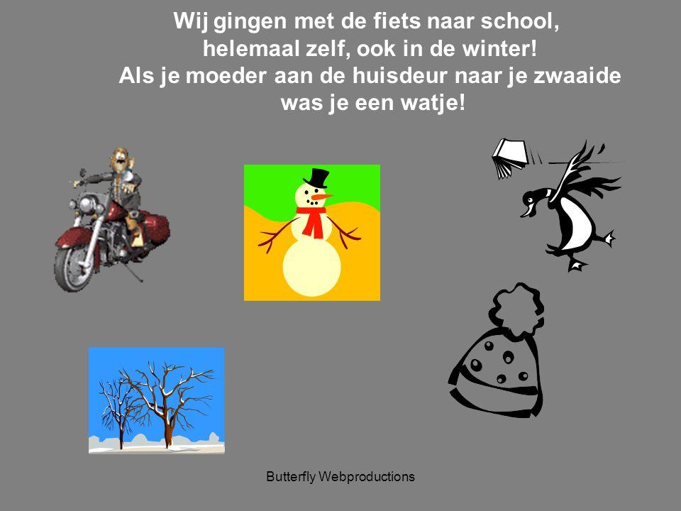 Butterfly Webproductions Op school zaten ook domme kinderen. Zij gingen en kwamen op dezelfde tijd als wij en kregen de zelfde lessen. Zij deden soms