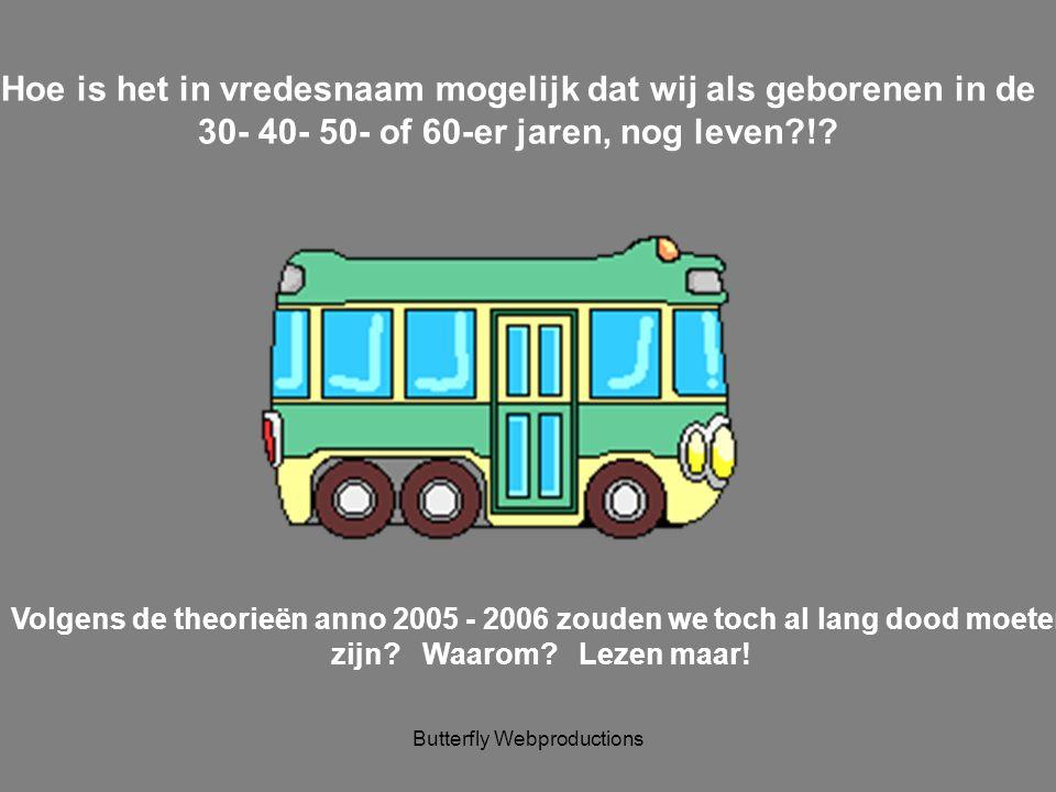 Butterfly Webproductions Ben je geboren vóór 1978 ? Verder lezen!! Na 1978 geboren: OPHOEPELEN, DIT BEGRIJP JE NIET !