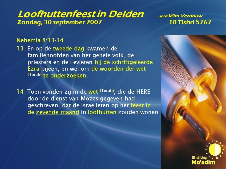 Nehemia 8:17-18 17 De gehele gemeente van hen die uit de ballingschap waren teruggekeerd, maakte loofhutten en woonde in de loofhutten.