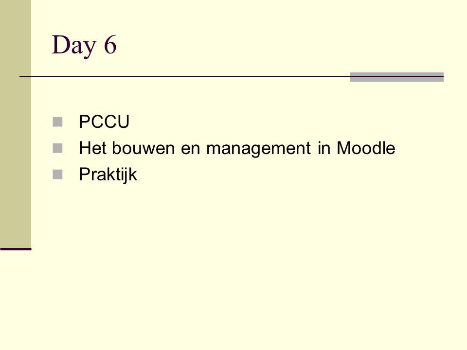 Day 6  PCCU  Het bouwen en management in Moodle  Praktijk