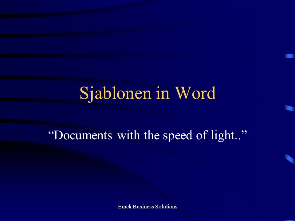 Emck Business Solutions Sjablonen in Word Documents with the speed of light..