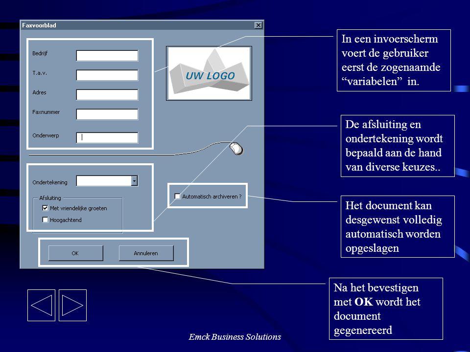 """Emck Business Solutions In een invoerscherm voert de gebruiker eerst de zogenaamde """"variabelen"""" in. Het document kan desgewenst volledig automatisch w"""