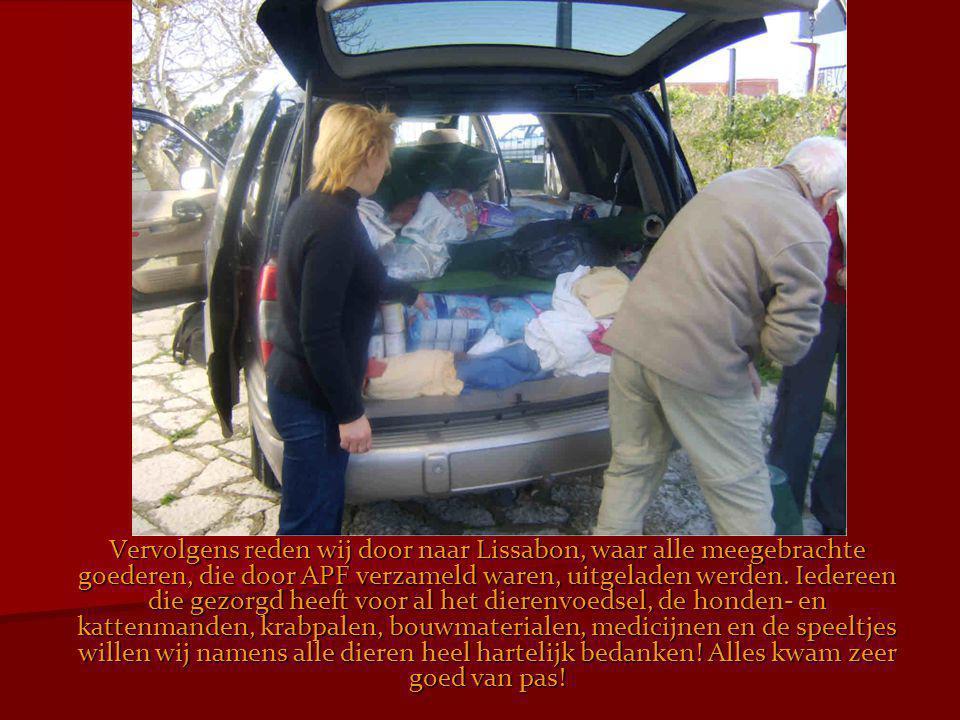Vervolgens reden wij door naar Lissabon, waar alle meegebrachte goederen, die door APF verzameld waren, uitgeladen werden. Iedereen die gezorgd heeft