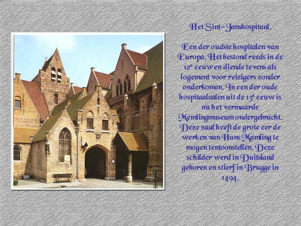 Het Sint-Janshospitaal. Een der oudste hospitalen van Europa. Het bestond reeds in de 12 e eeuw en diende tevens als logement voor reizigers zonder on