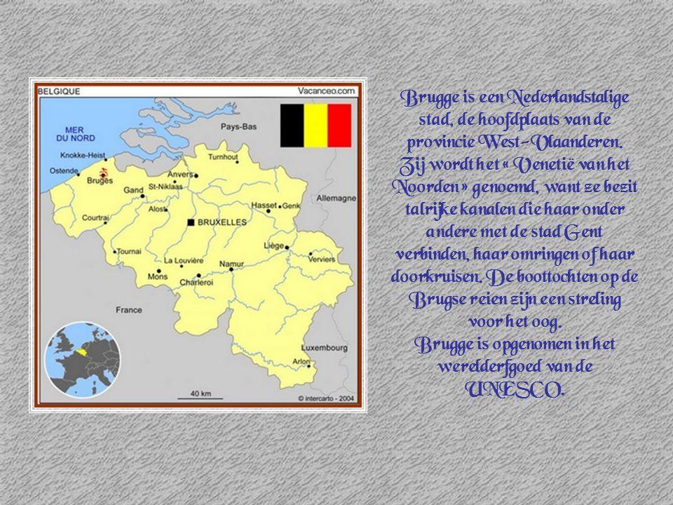 Brugge is een Nederlandstalige stad, de hoofdplaats van de provincie West-Vlaanderen. Zij wordt het « Venetië van het Noorden » genoemd, want ze bezit
