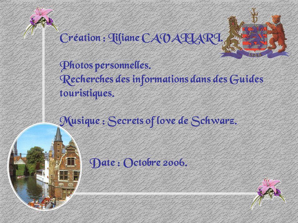 Création : Liliane CAVALLARI. Photos personnelles. Recherches des informations dans des Guides touristiques. Musique : Secrets of love de Schwarz. Dat