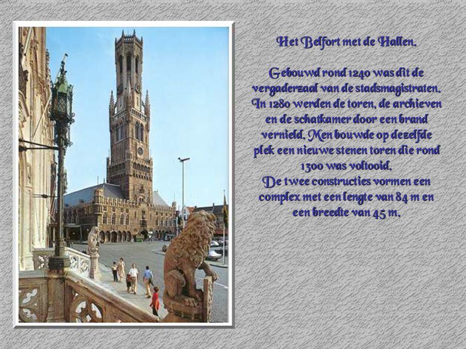 Het Belfort met de Hallen. Gebouwd rond 1240 was dit de vergaderzaal van de stadsmagistraten. In 1280 werden de toren, de archieven en de schatkamer d