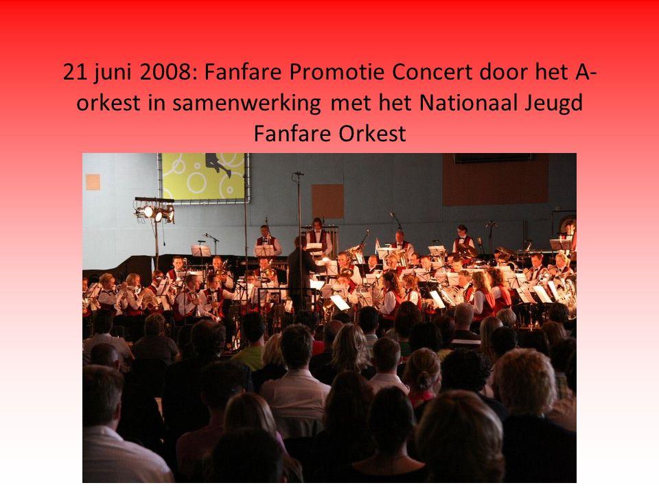 21 juni 2008: Fanfare Promotie Concert door het A- orkest in samenwerking met het Nationaal Jeugd Fanfare Orkest