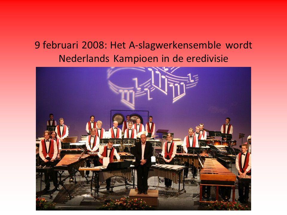 9 februari 2008: Het A-slagwerkensemble wordt Nederlands Kampioen in de eredivisie