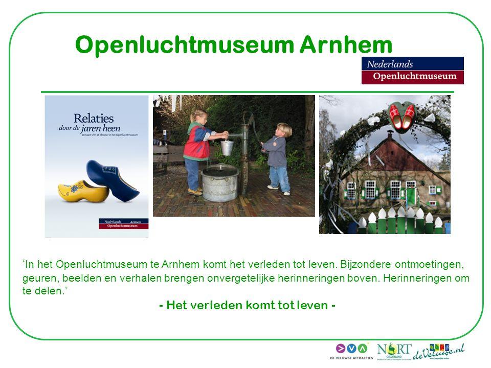 Openluchtmuseum Arnhem ' In het Openluchtmuseum te Arnhem komt het verleden tot leven. Bijzondere ontmoetingen, geuren, beelden en verhalen brengen on