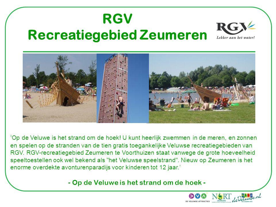 RGV Recreatiegebied Zeumeren ' Op de Veluwe is het strand om de hoek! U kunt heerlijk zwemmen in de meren, en zonnen en spelen op de stranden van de t