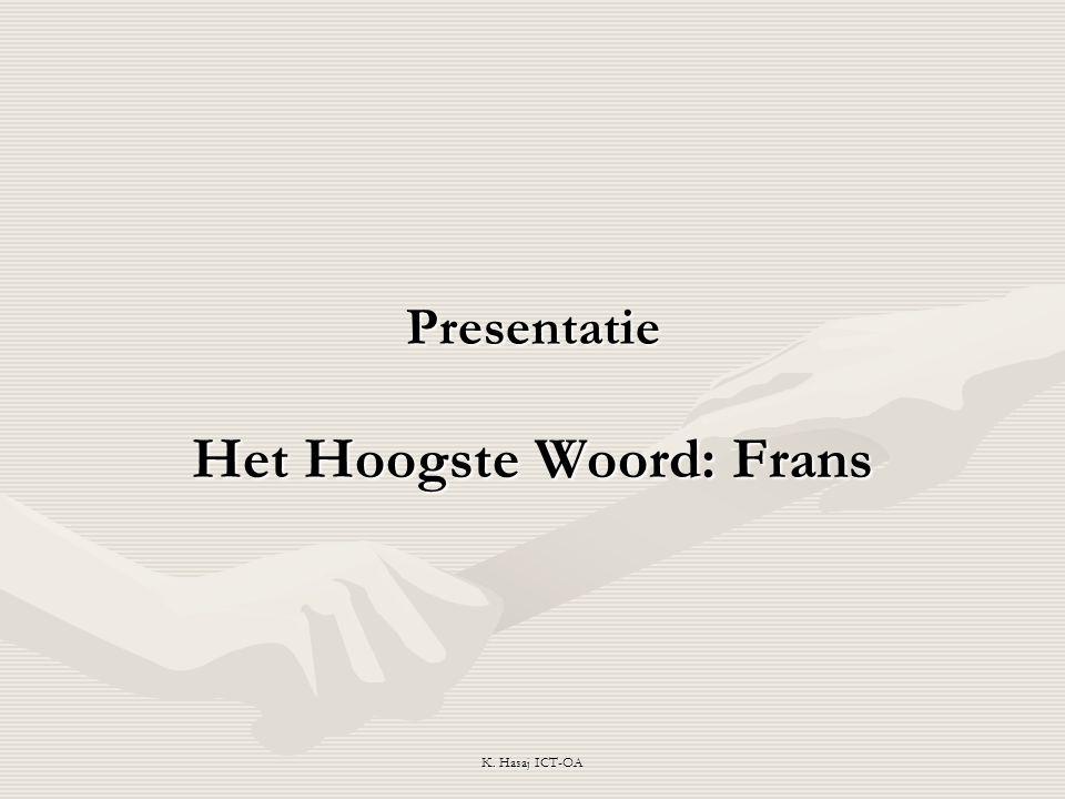 Presentatie Het Hoogste Woord: Frans K. Hasaj ICT-OA