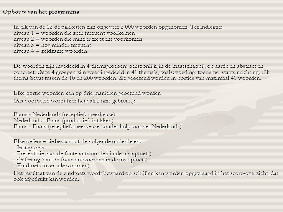 Opbouw van het programma In elk van de 12 de pakketten zijn ongeveer 2.000 woorden opgenomen. Ter indicatie: niveau 1 = woorden die zeer frequent voor