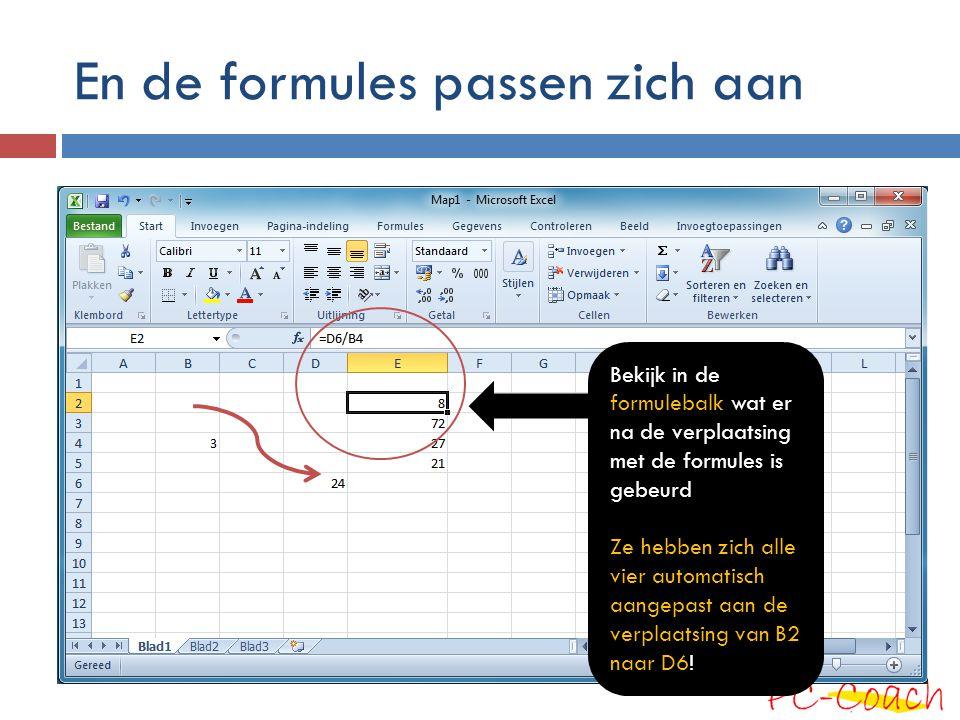 En de formules passen zich aan Bekijk in de formulebalk wat er na de verplaatsing met de formules is gebeurd Ze hebben zich alle vier automatisch aang