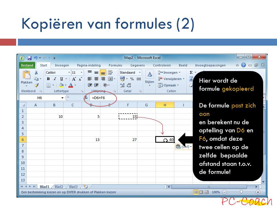 Kopiëren van formules (2) Hier wordt de formule gekopieerd De formule past zich aan en berekent nu de optelling van D6 en F6, omdat deze twee cellen o