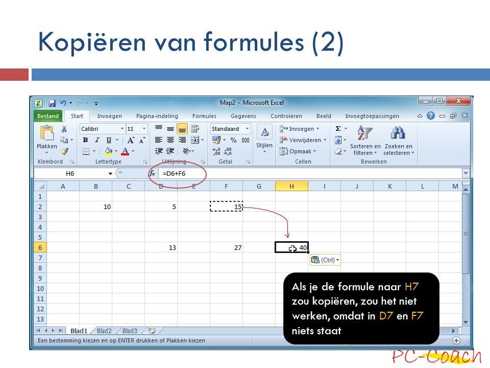 Kopiëren van formules (2) Als je de formule naar H7 zou kopiëren, zou het niet werken, omdat in D7 en F7 niets staat