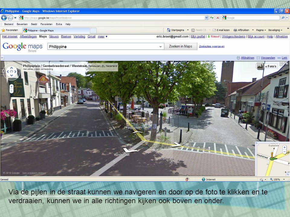 Via de pijlen in de straat kunnen we navigeren en door op de foto te klikken en te verdraaien, kunnen we in alle richtingen kijken ook boven en onder.