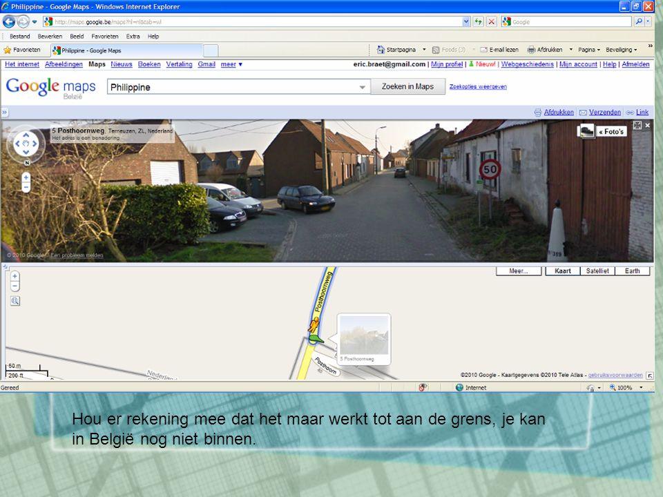 Hou er rekening mee dat het maar werkt tot aan de grens, je kan in België nog niet binnen.
