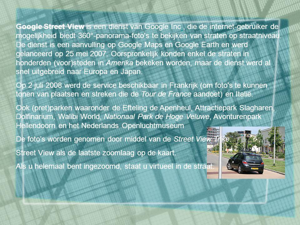 Google Street View is een dienst van Google Inc., die de internet-gebruiker de mogelijkheid biedt 360°-panorama-foto s te bekijken van straten op straatniveau.
