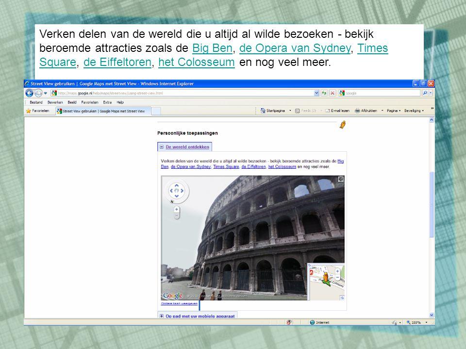 Via Google Maps gaan we naar Street View Klik op Maps