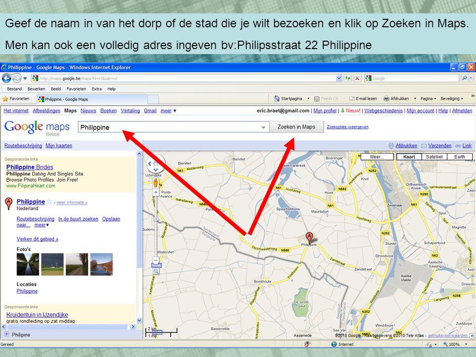 Geef de naam in van het dorp of de stad die je wilt bezoeken en klik op Zoeken in Maps.
