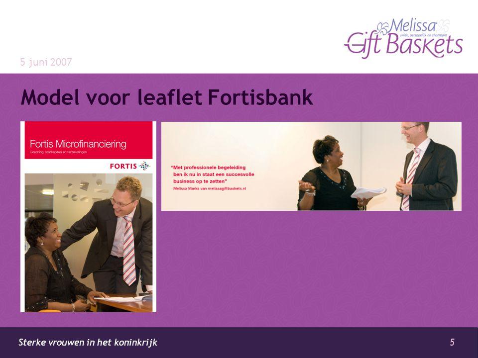 5 Sterke vrouwen in het koninkrijk Model voor leaflet Fortisbank 5 juni 2007