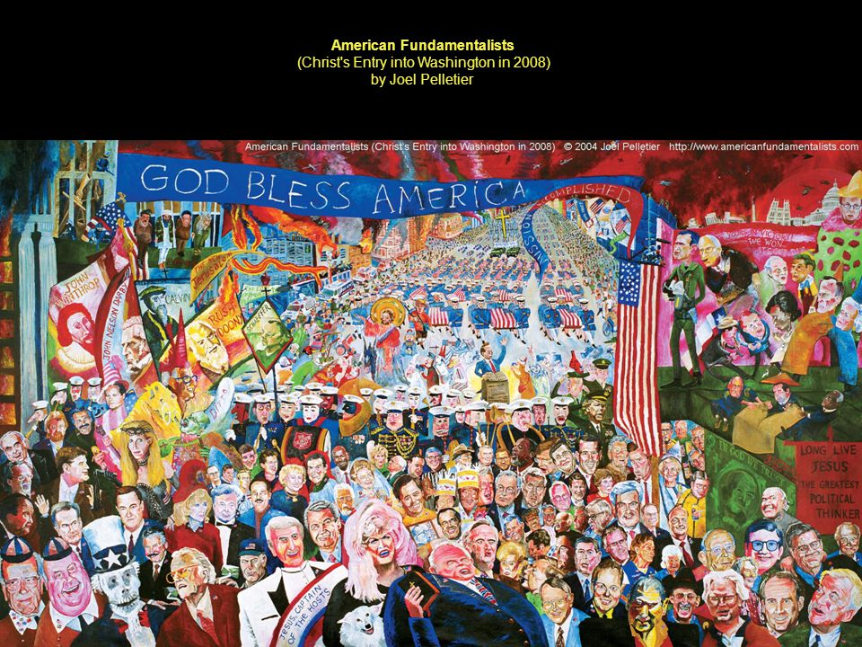 American Fundamentalists (Christ's Entry into Washington in 2008) by Joel Pelletier