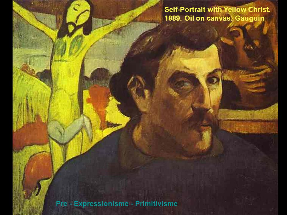 Self-Portrait with Yellow Christ. 1889. Oil on canvas. Gauguin Pre - Expressionisme - Primitivisme
