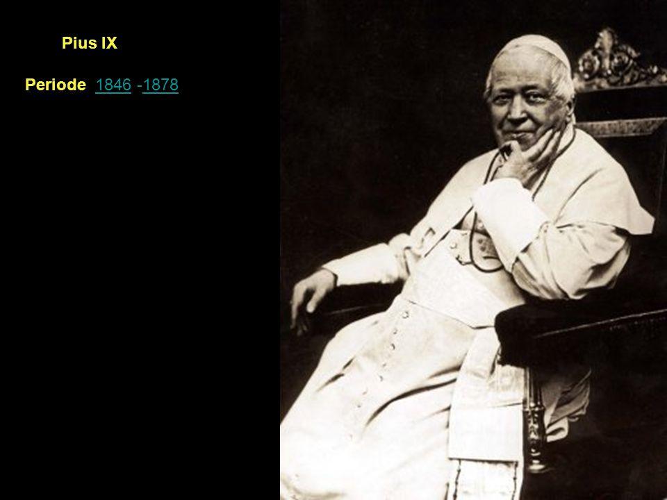 Periode 1846 -187818461878 Pius IX