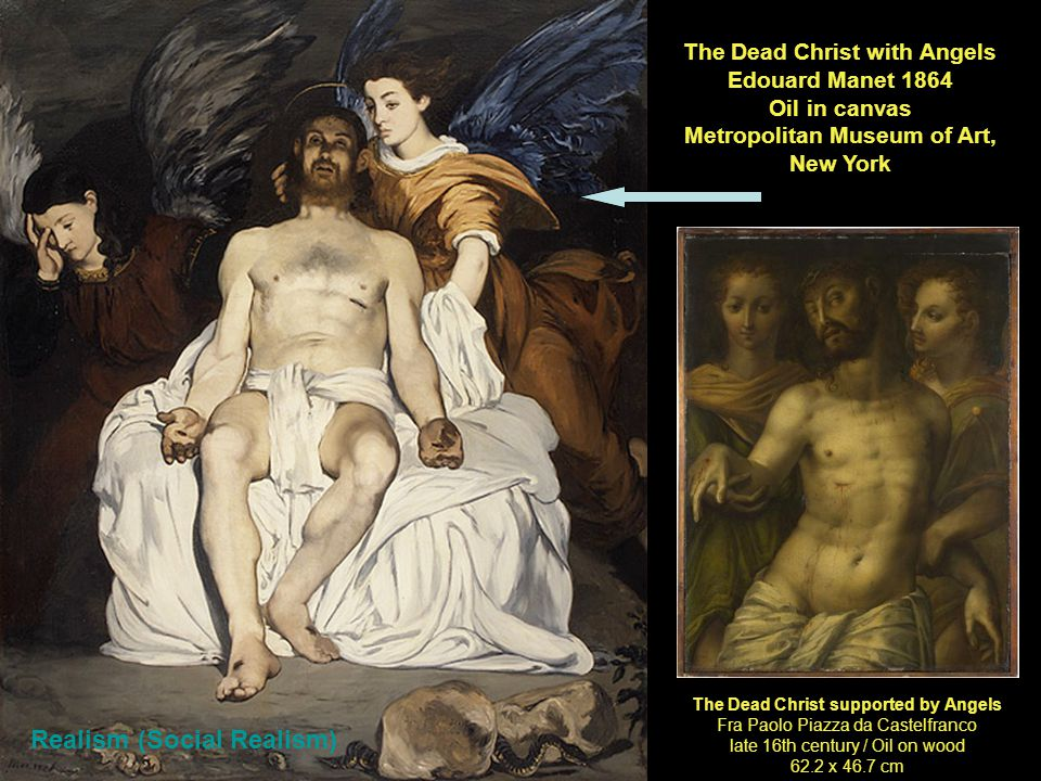 The Dead Christ with Angels Edouard Manet 1864 Oil in canvas Metropolitan Museum of Art, New York The Dead Christ supported by Angels Fra Paolo Piazza