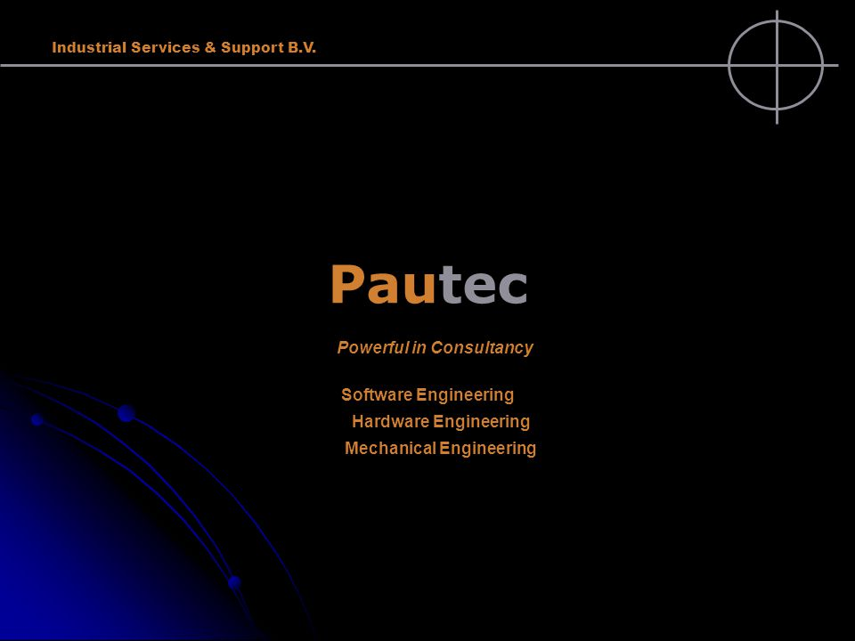 Industrial Services & Support B.V. Pautec Powerful in Consultancy Auto start Software Engineering Hardware Engineering Mechanical Engineering