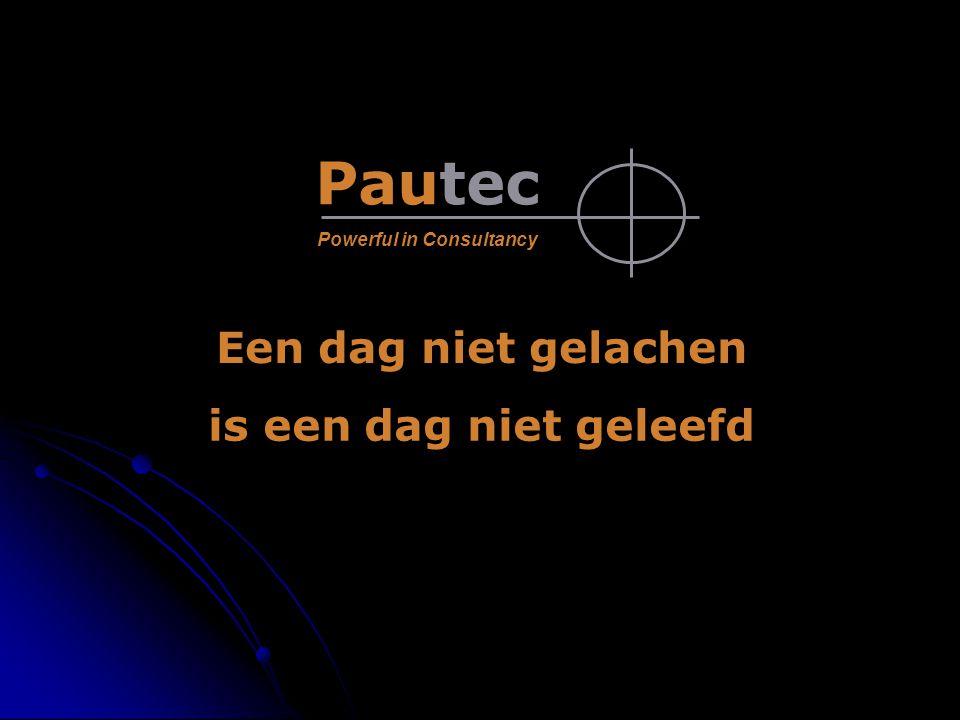 Pautec Powerful in Consultancy Grapje 1 Een dag niet gelachen is een dag niet geleefd