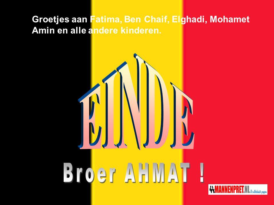 Beste Broer; gij kome naar hier, gij hebbe altijd hier goede vakantie, wij wone allemaal samen op ene wijk, Die Belge durven nie kome bij ons omdat wi