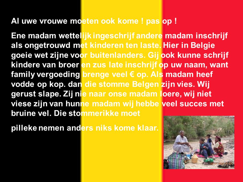 Beste broer Mustafa Ik schrijve deze briefke naar u, kome naar Belgie samen met uwe madammen en kinderen. Ik niet begrijpe waarom gij niet komenaar Be