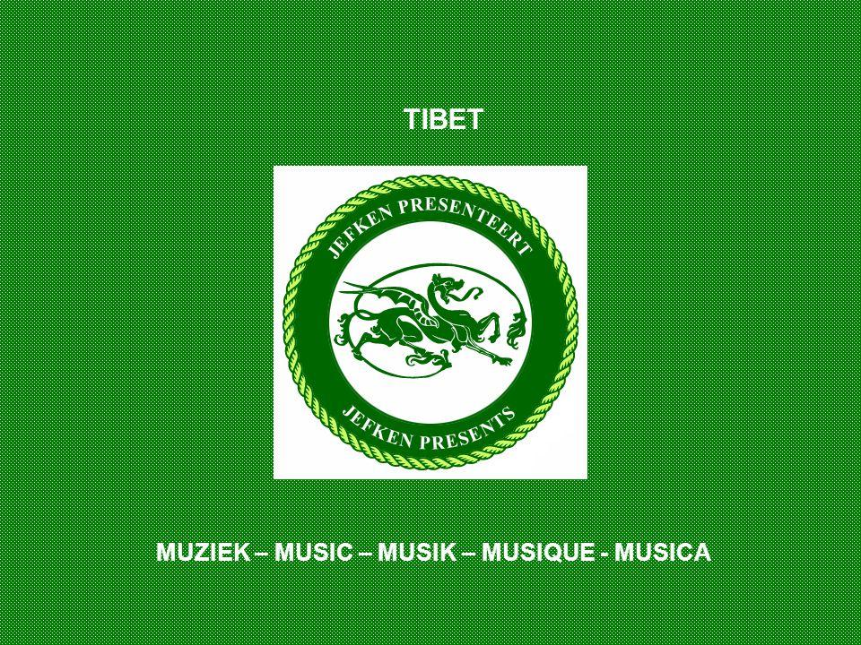TIBET MUZIEK – MUSIC – MUSIK – MUSIQUE - MUSICA