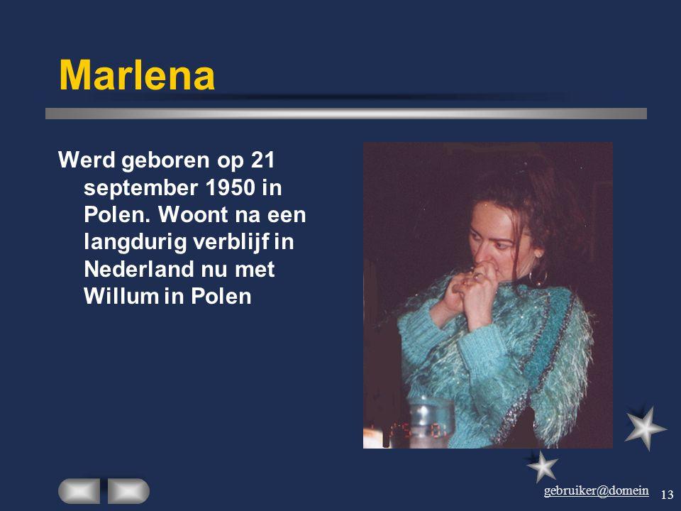 gebruiker@domein 12 Willum Geboren op 30-12-1950 in Den Boskant. Woont samen met Marlena in Polen.