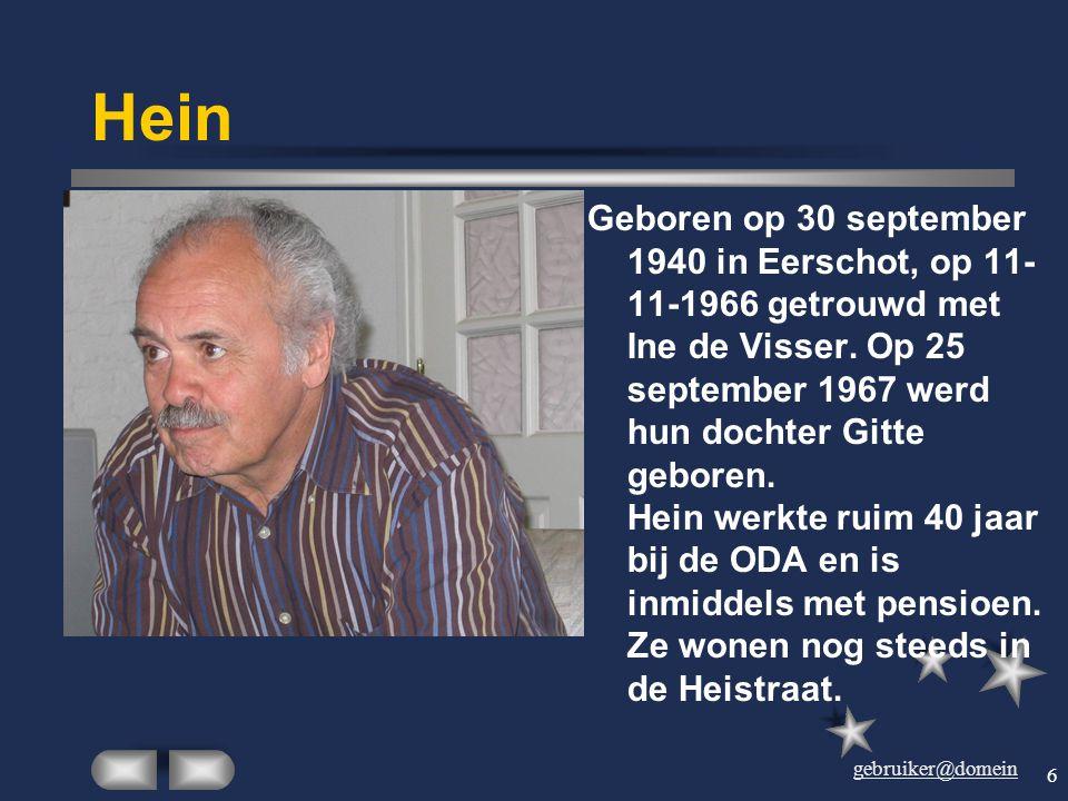 gebruiker@domein 6 Hein Geboren op 30 september 1940 in Eerschot, op 11- 11-1966 getrouwd met Ine de Visser.