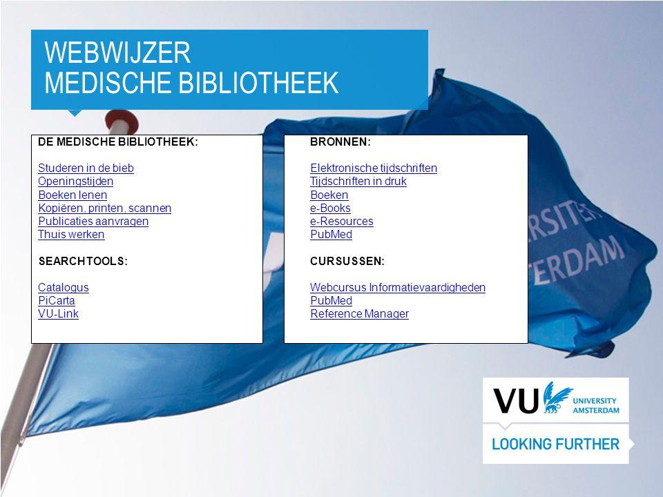 1 WEBWIJZER MEDISCHE BIBLIOTHEEK DE MEDISCHE BIBLIOTHEEK: Studeren in de bieb Openingstijden Boeken lenen Kopiëren, printen, scannen Publicaties aanvr