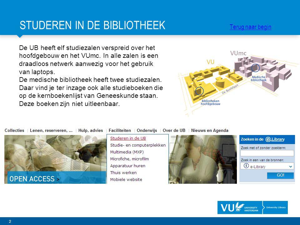 2 De UB heeft elf studiezalen verspreid over het hoofdgebouw en het VUmc. In alle zalen is een draadloos netwerk aanwezig voor het gebruik van laptops