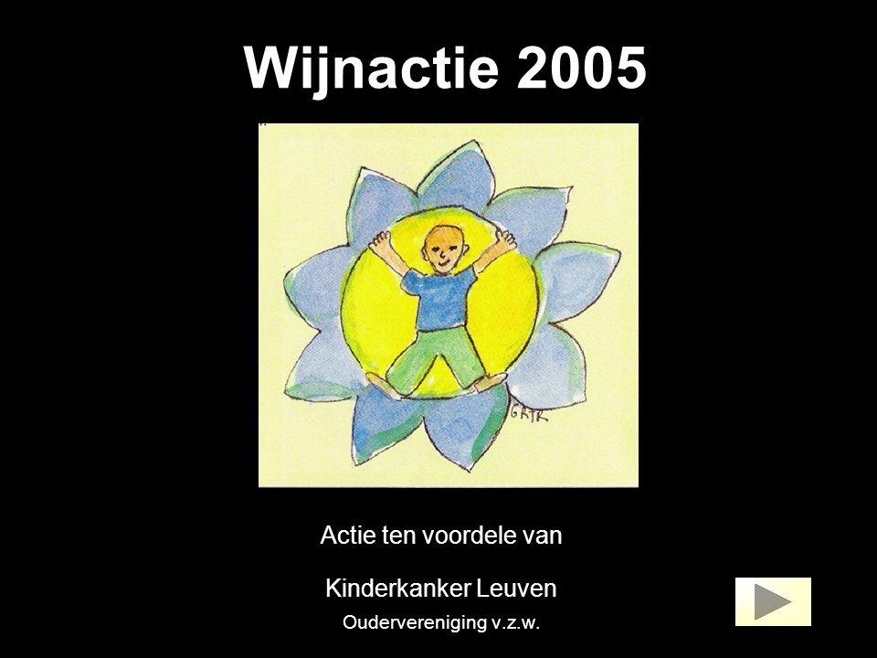 Wijnactie 2005 Actie ten voordele van Kinderkanker Leuven Oudervereniging v.z.w.