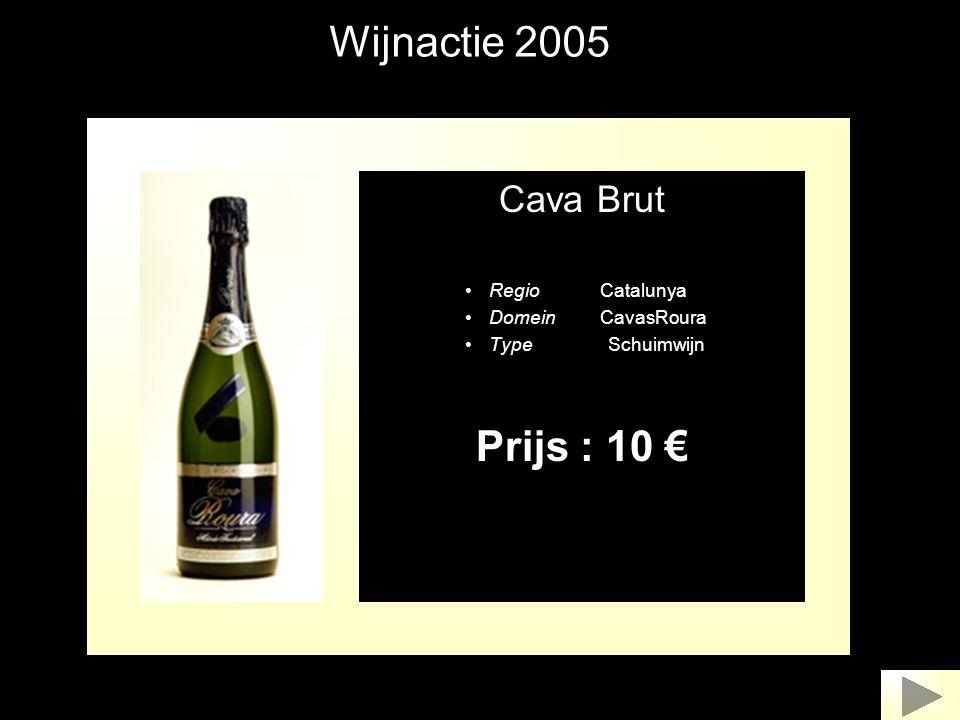 Wijnactie 2005 Cava Brut •Regio Catalunya •Domein CavasRoura •Type Schuimwijn Prijs : 10 €