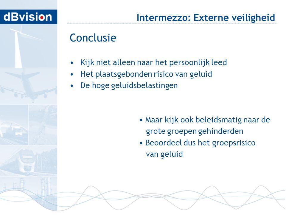 blafd Intermezzo: Externe veiligheid Conclusie •Kijk niet alleen naar het persoonlijk leed •Het plaatsgebonden risico van geluid •De hoge geluidsbelas