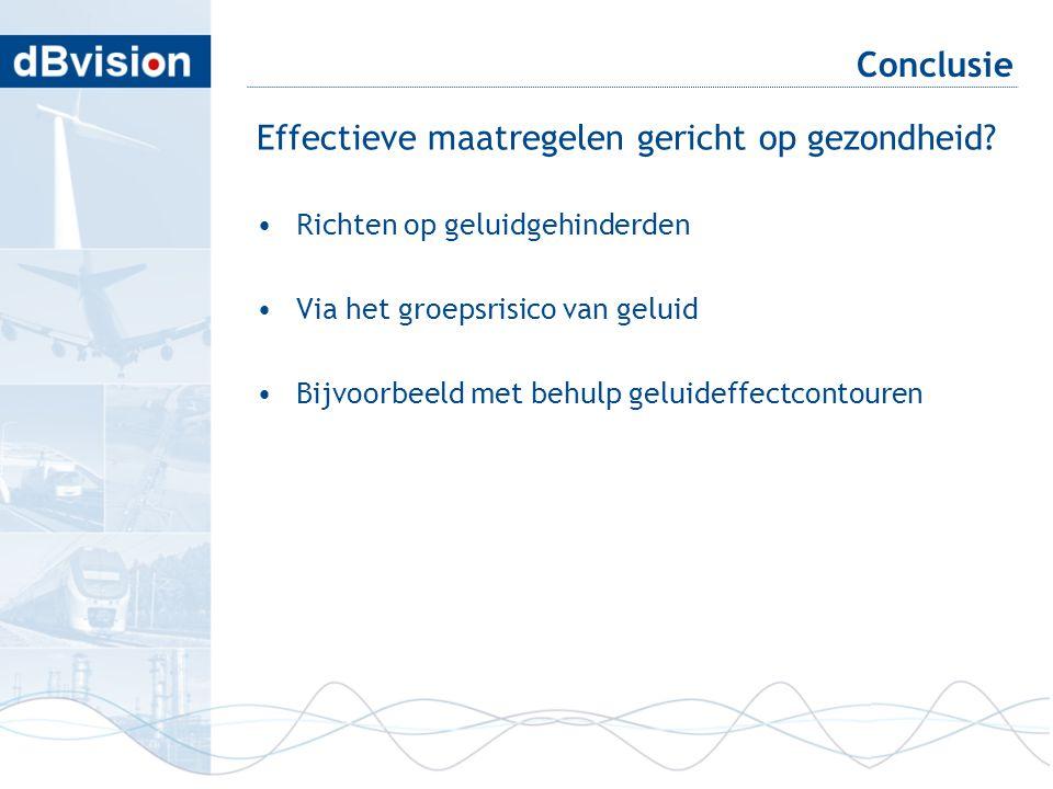 Conclusie Effectieve maatregelen gericht op gezondheid? •Richten op geluidgehinderden •Via het groepsrisico van geluid •Bijvoorbeeld met behulp geluid
