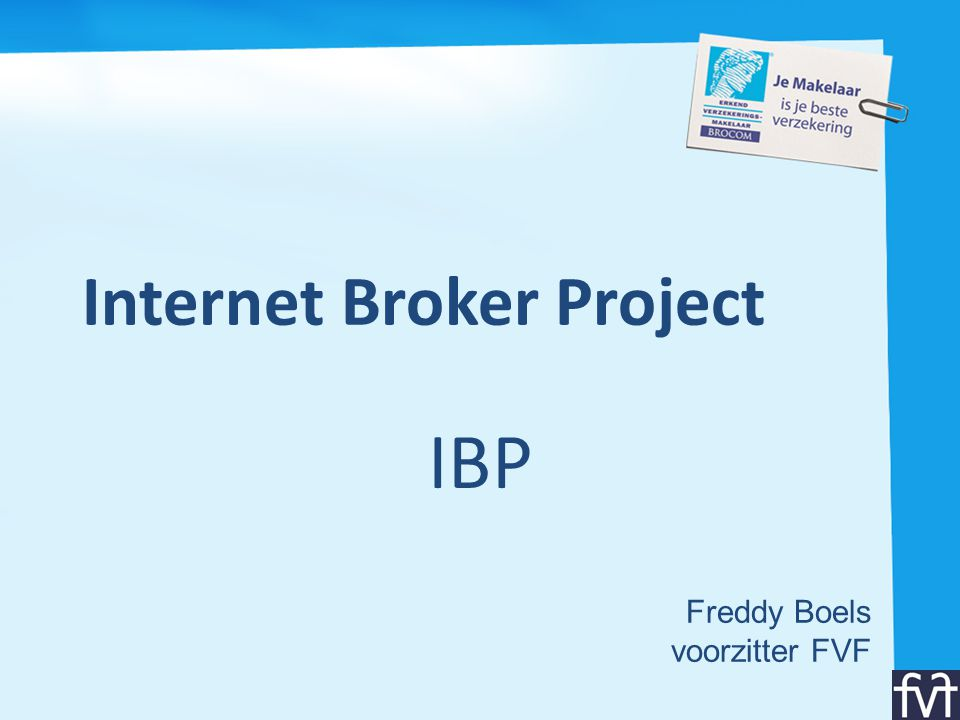 Internet Broker Project IBP Freddy Boels voorzitter FVF