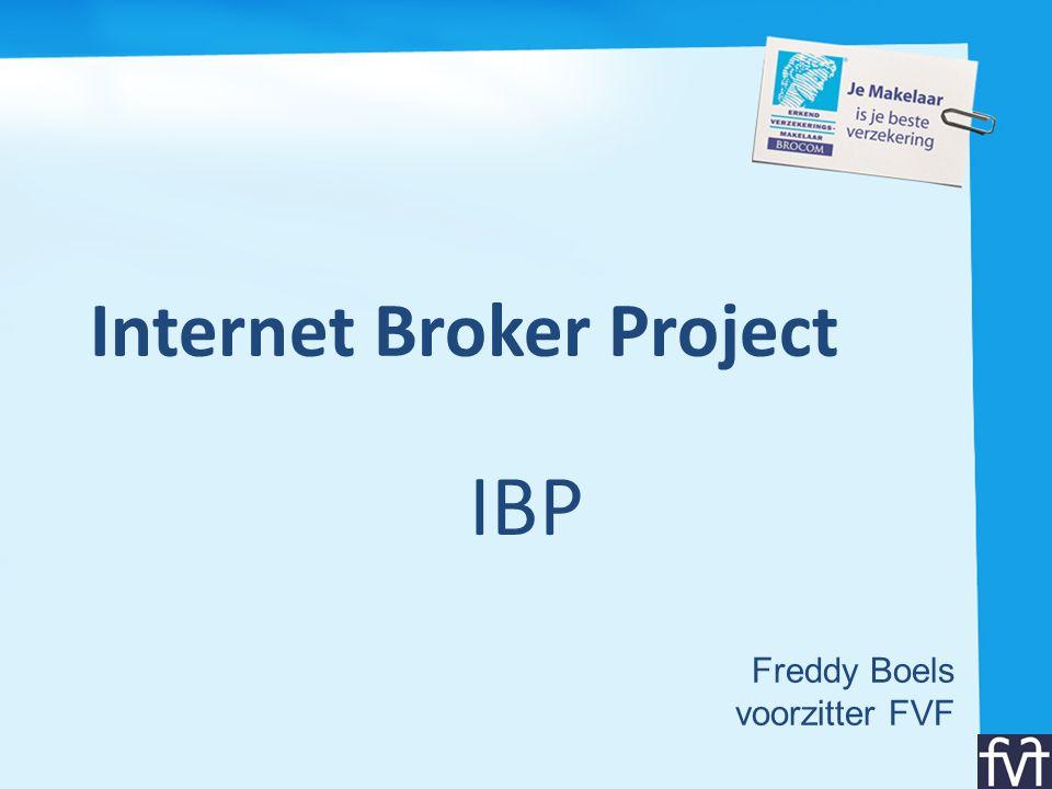 IBP - historiek • Begin 2008: oproep van FVF & Feprabel • Internet Broker Project – Missie: • Sectorale denktank: FVF, Feprabel, maatschappijen en softwareleveranciers – Doelstellingen: • Concurrentievermogen van makelaarskanaal stijgt door aanwezigheid op het internet • Makelaars algemeen op het internet brengen • Extra modules voorzien voor reeds bestaande makelaarssites (bv.