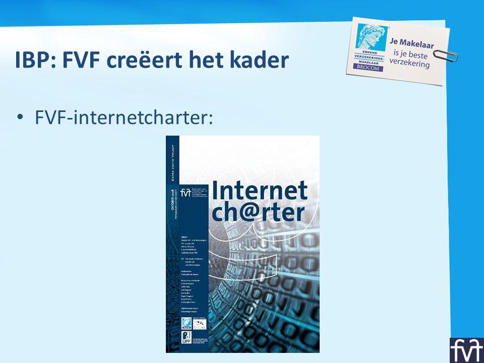 IBP: FVF creëert het kader • Algemeen standpunt FVF: – de meerwaarden van een makelaar (persoonlijk contact, onafhankelijkheid, service...) EN – de ondersteuning van technologie (internet) = unieke troef voor ons distributiekanaal