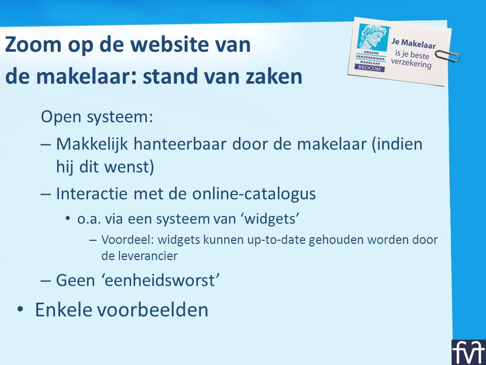 Zoom op de website van de makelaar : stand van zaken Open systeem: – Makkelijk hanteerbaar door de makelaar (indien hij dit wenst) – Interactie met de