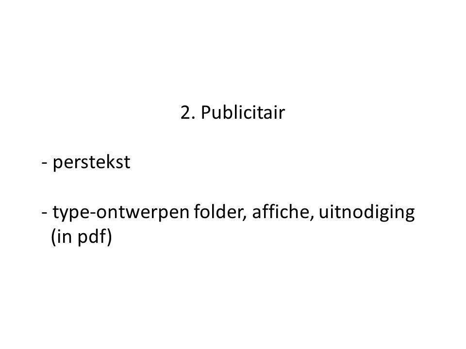 2. Publicitair - perstekst - type-ontwerpen folder, affiche, uitnodiging (in pdf)
