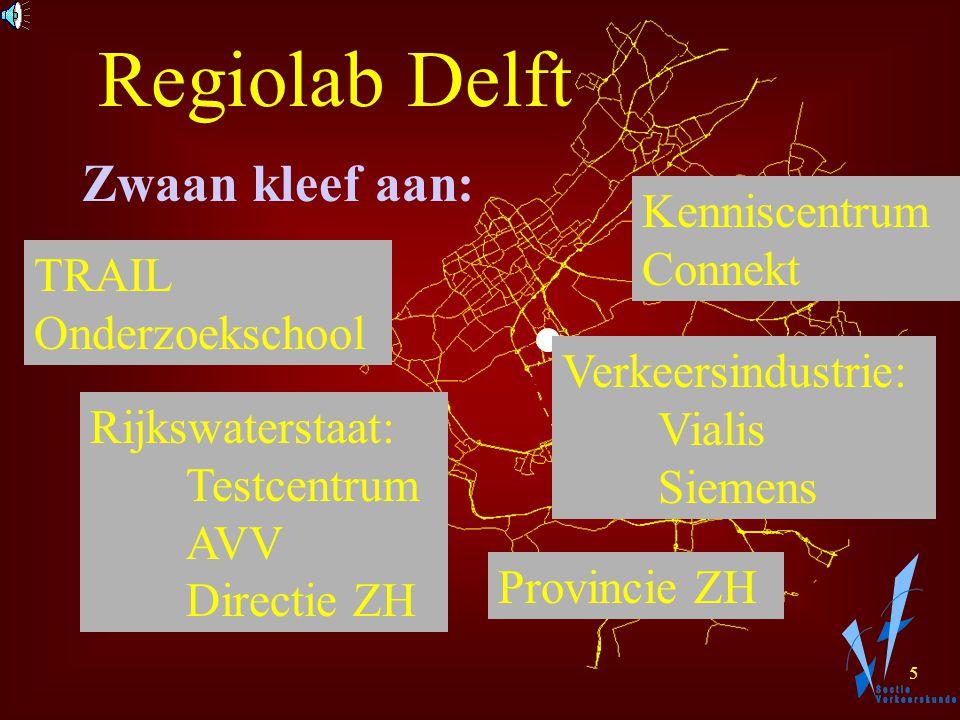 4 Het begin: Stadslab Delft Gemeente Delft Verkeerscentrale Detector-info TU-Delft Sectie Verkeerskunde Laboratorium voor Verkeerskunde